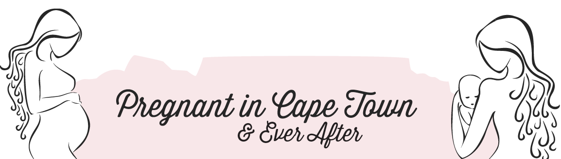Pregnant in Cape Town & ever after…